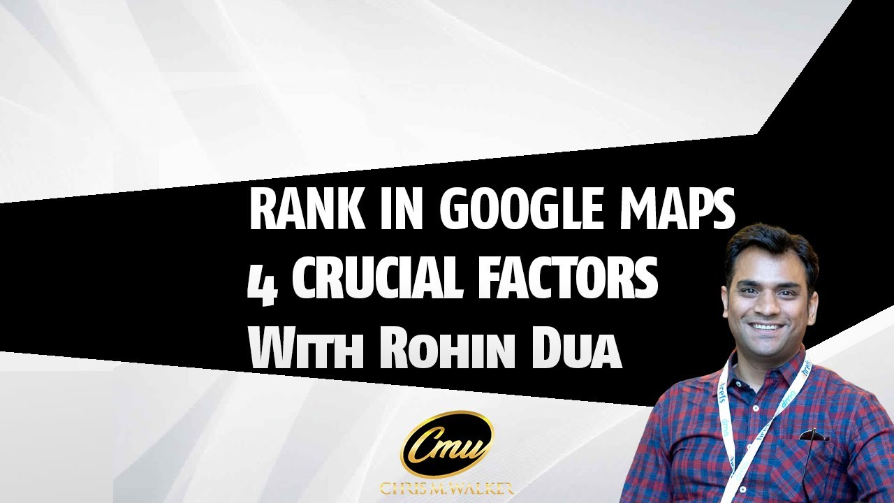 How-To-Rank-In-Google-Maps-4-Crucial-Factors-With-Rohin-Dua
